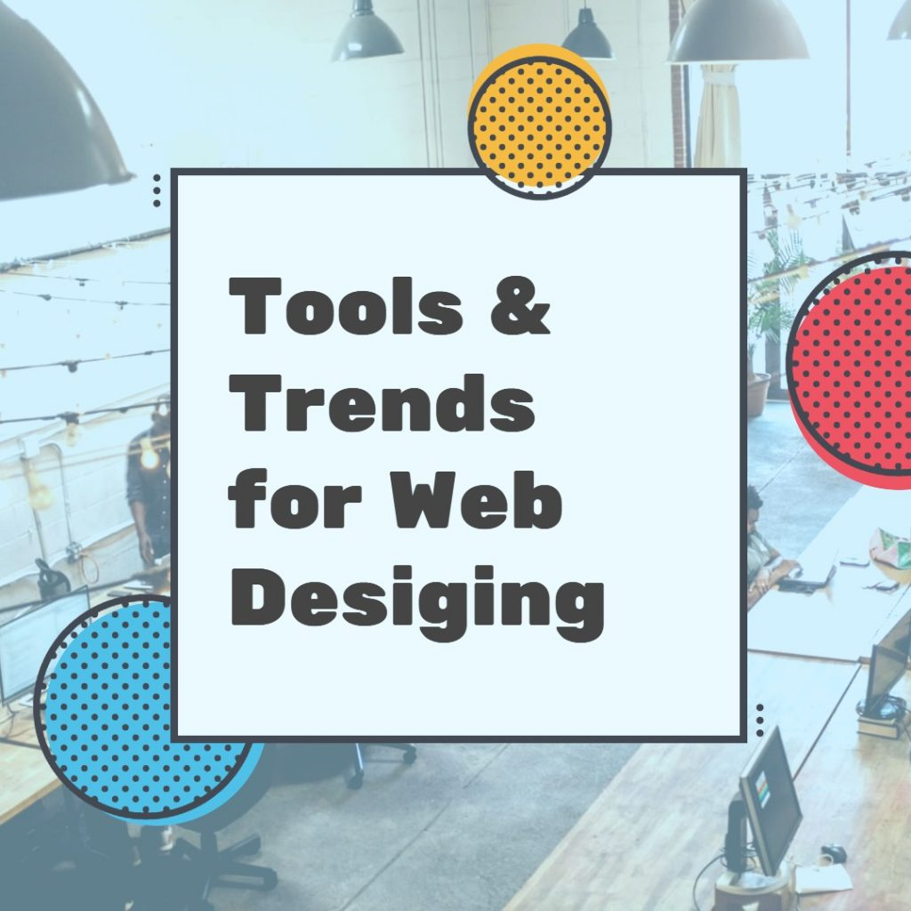 Tools and trend for web designging