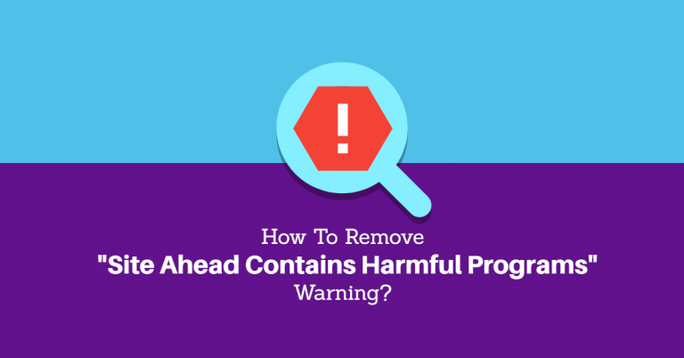 """4 Ways to Fix """"Site Ahead Contains Harmful Programs"""" Warning on WordPress"""